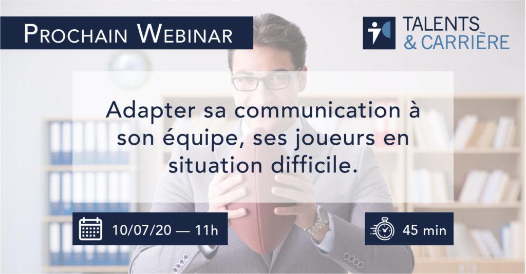 Talents & Carrière Conseil en Outplacement à Paris et Bordeaux Webinar 29 mai Adapter sa communication à son équipe, ses joueurs en situation difficile