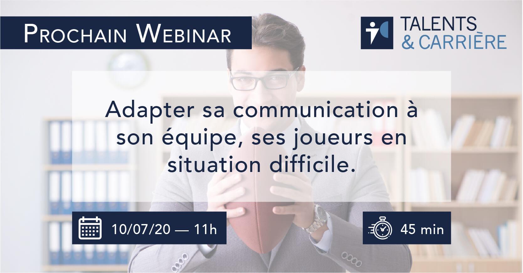Talents & Carrière Talence Webinar 29 mai Adapter sa communication à son équipe, ses joueurs en situation difficile