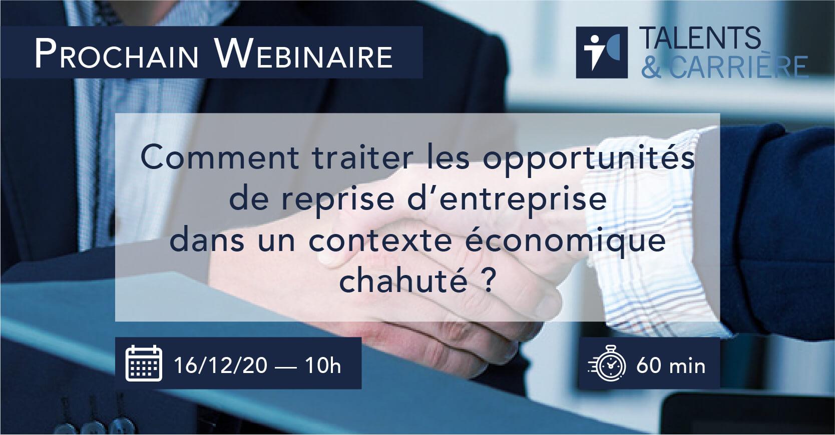 """Webinaire 16 décembre 2020 — """"Comment traiter les opportunités de reprise d'entreprise dans un contexte économique chahuté?"""""""